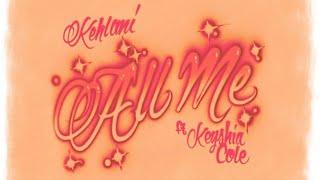 Kehlani- All Me ft. Keyshia Cole (slowed)