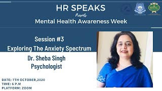 "Exploring the ""Anxiety Spectrum"" session with Dr.Sheba Singh by HR Speaks 