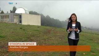 TRT :Ethiopia In Space - ኢትዮጵያ በጠፈር