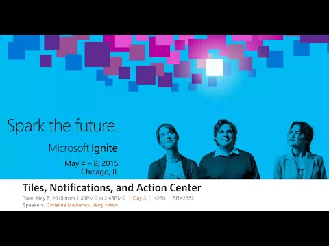 Ignite 2015: 'Tiles, Notifications, and Action Center'