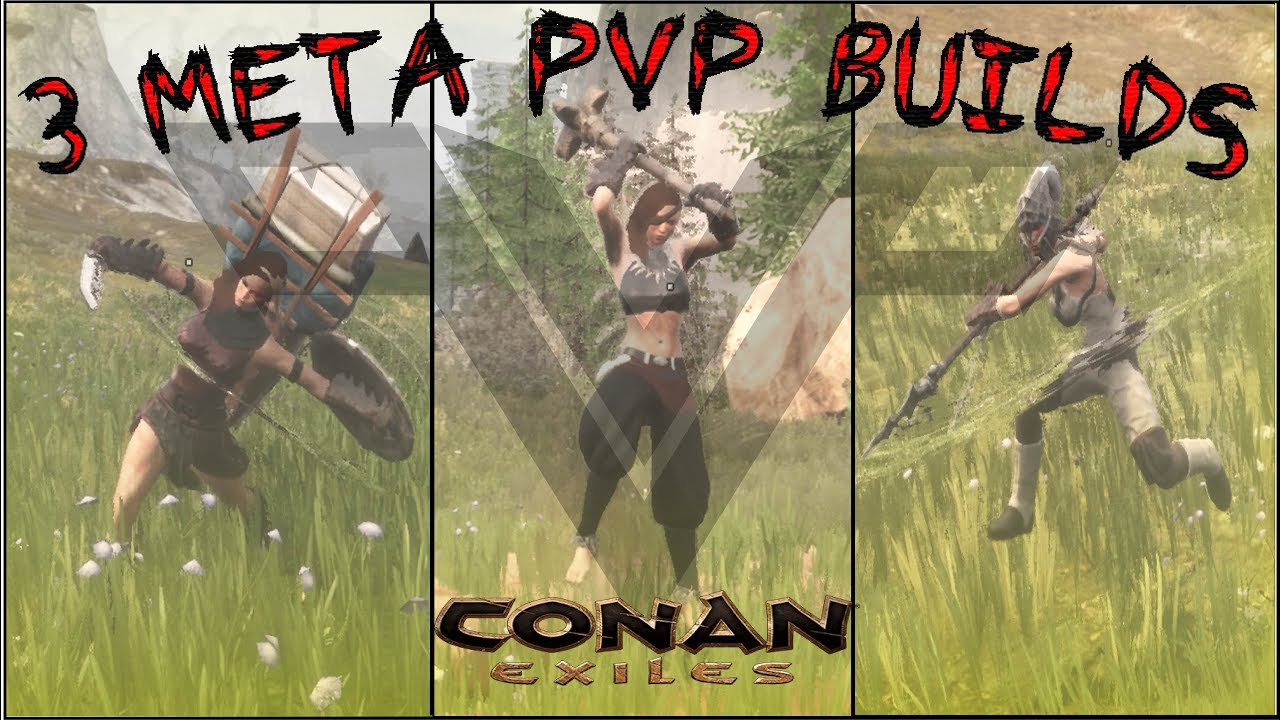 3 Unique Meta PvP Builds in Conan Exiles (New 2019!)