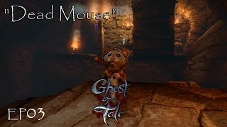 """Let's Play Ghost of a Tale - Ep03 """"Dead Mouse"""" (Early Access)"""