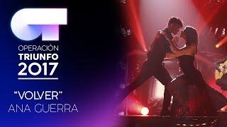 VOLVER - Ana Guerra | OT 2017 | OT Final