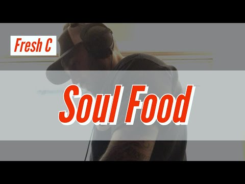 Fresh C  Soul Food (Official Music Video)