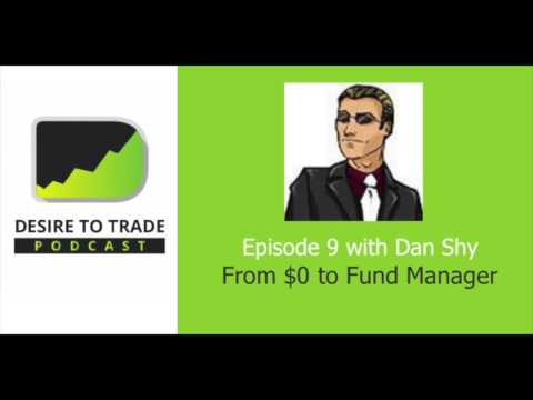 009: From $0 To Full Time Fund Manager - Dan Shy