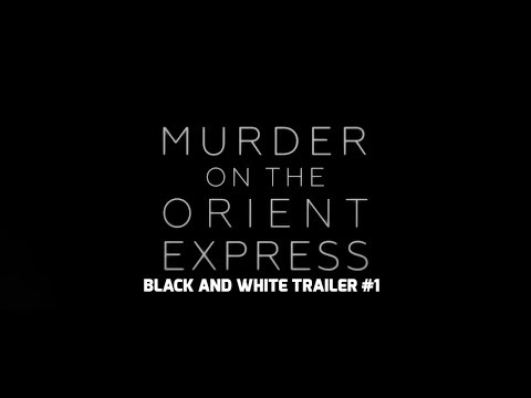 Murder on the Orient Express (Black and White Trailer #1)