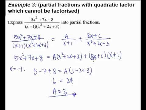 5  Partial Fractions - Example 3 (partial fractions with non-factorizable  quadratic factor)