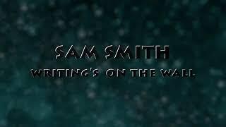 writings on the wall - sam smith | lyrics video