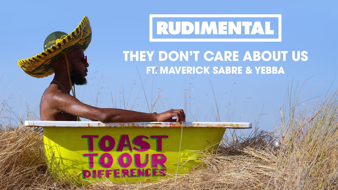 Rudimental feat. Maverick Sabre & Yebba - They Don't Care About Us