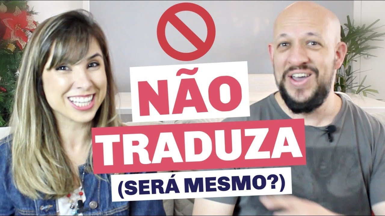 É PROIBIDO TRADUZIR? |  English in Brazil