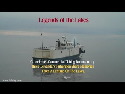 Legends of the Lakes Great Lakes Commercial Fishing Documentary