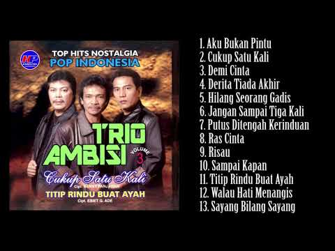Top Hits Nostalgia Pop Indonesia Trio Ambisi