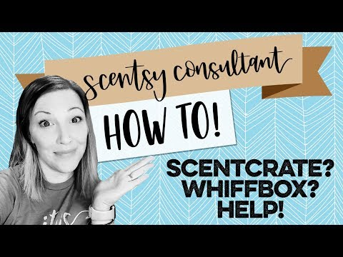 The 411: ScentCrate, Whiffbox, Scentsy Subscription Boxes! How to start, keep it simple!