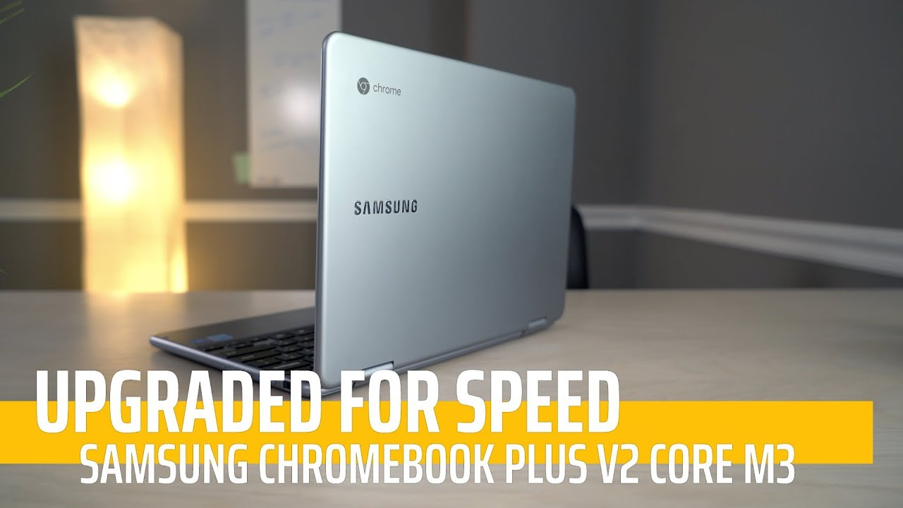 Upgraded For Speed! Samsung Chromebook Plus V2 Core m3