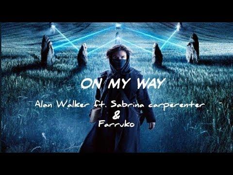 alan-walker-ft.-sabrina-carpenter-&-farruko---on-my-way