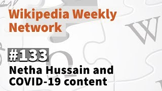 Wikipedia Weekly #133 - Interview with Netha Hussain