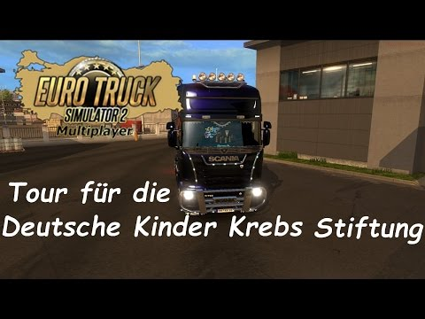 ETS 2 Warum kein Konvoi ? / Tour für die Deutsche Kinder Krebs Stiftung