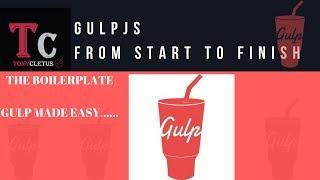 Gulpjs From Start To Finish  (Gulp Made Easy)