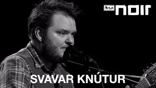 Svavar Knútur - While The World Burns (live bei TV Noir)