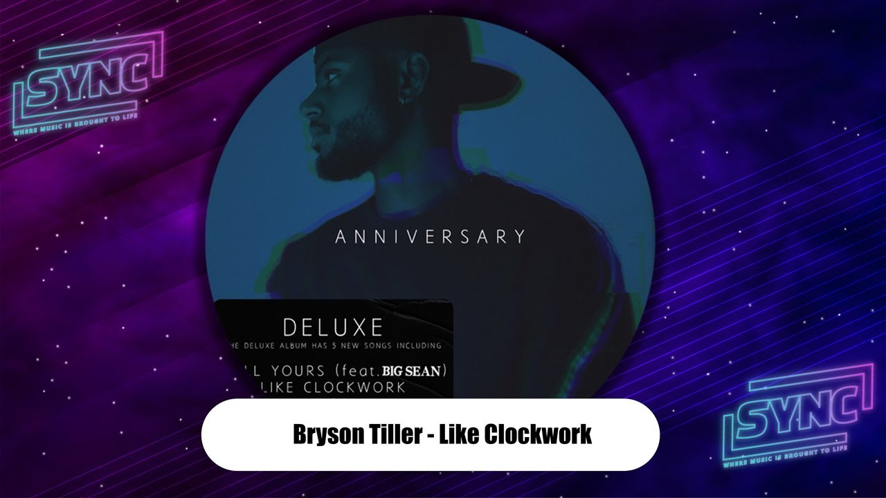 Bryson Tiller – Like Clockwork (explicit)