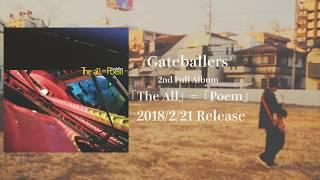 Gateballers 2nd Full Album『「The all」=「Poem」』 2018年2月21日(水...