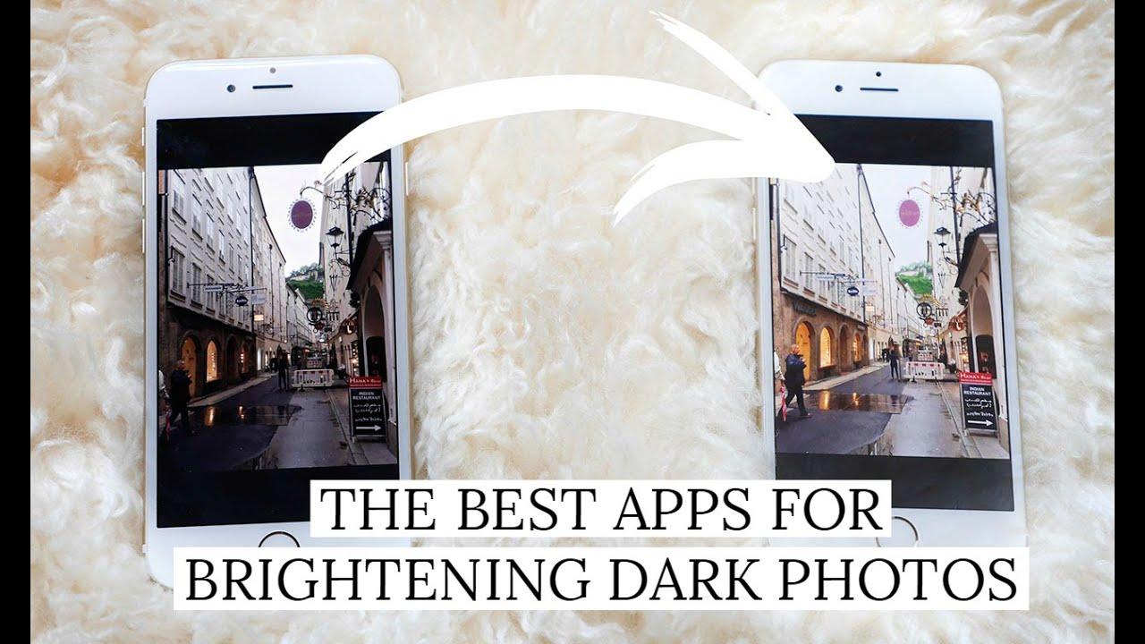 THE BEST APPS FOR BRIGHTENING DARK PHOTOS