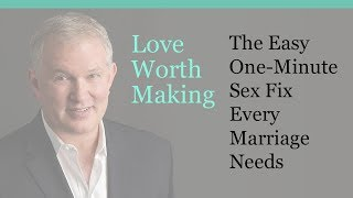The Easy, One-Minute Sex Fix Every Marriage Needs