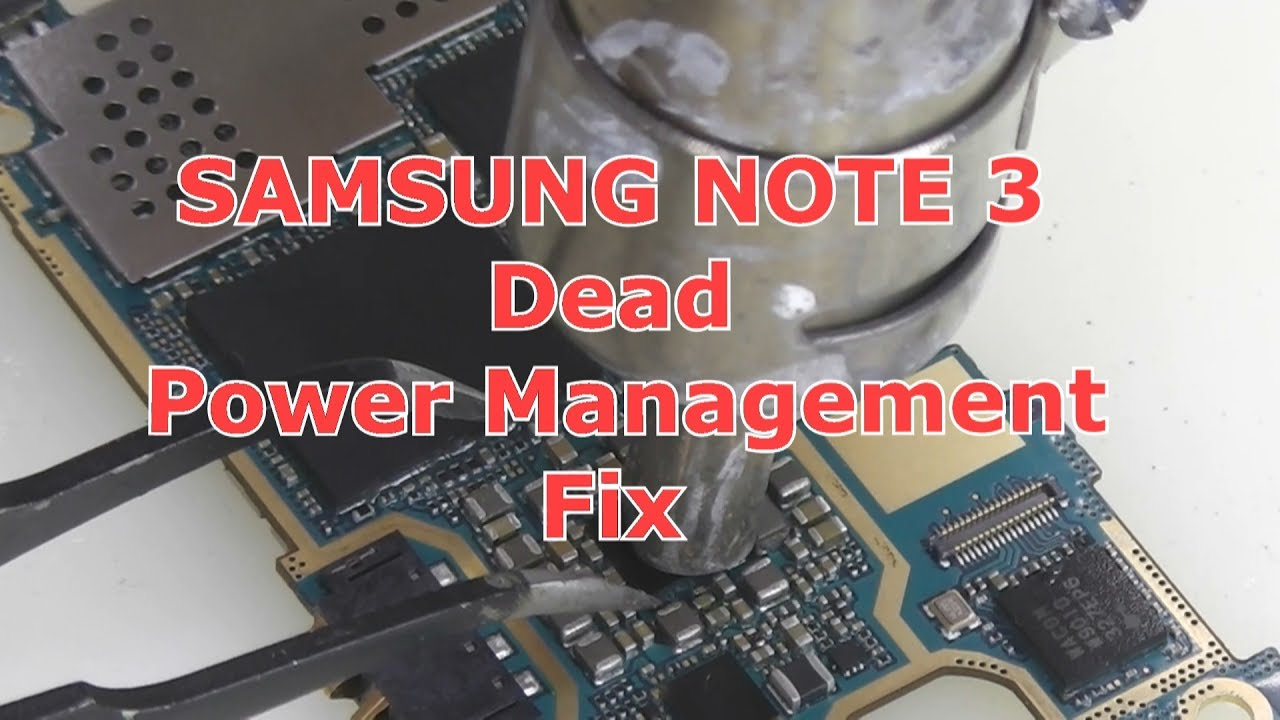 SAMSUNG NOTE 3 Power ic repair