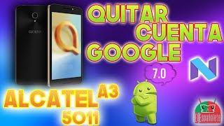 QUITAR CUENTA ALCATEL 5011 A3 - EN 5 MINUTOS !!!!