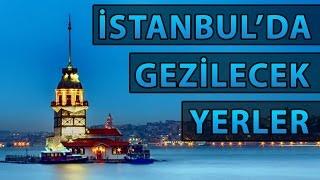 İstanbul'da Gezilip Görülmesi Gereken Yerler