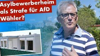 Asylbewerberheim als Strafe für AfD Wähler?