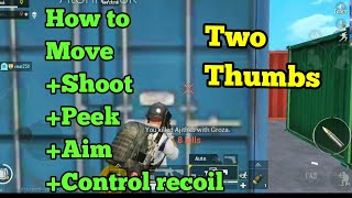 How I move,shoot,aim,peek, control recoil, All at the same time!  Using Thumbs