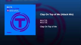 Clap On Top of Me (Attack Mix)