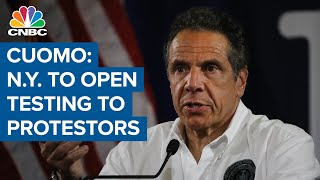 Gov. Andrew Cuomo: New York will open coronavirus testing to all George Floyd protesters