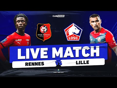 🔴 RENNES - LILLE // ClubHouse ( srfc vs losc )
