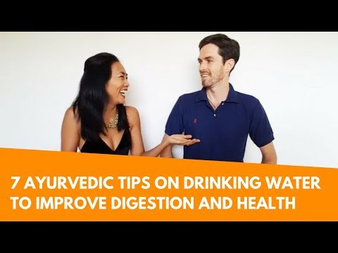 7 Ayurvedic Tips on Drinking Water to Improve Digestion and