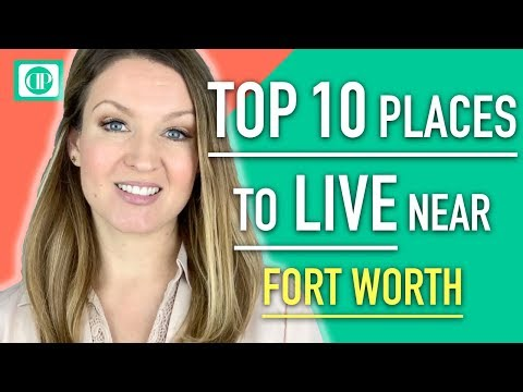 Best cities to live in Fort Worth Texas Real Estate. Top 10 Places to Live near Ft Worth