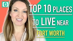 Where should I live around Fort Worth Texas Real Estate. Top 10 Places to Live by Ft Worth