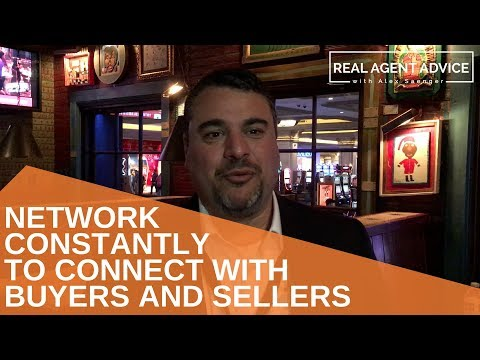 Network Constantly To Connect With Buyers And Sellers : Real Agent Advice