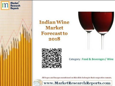 Indian Wine Market Forecast to 2018