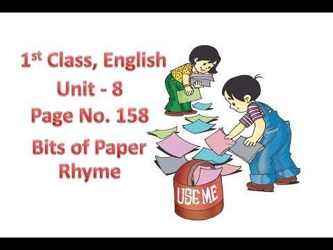 Bits of Paper Rhyme, 1st Class, English, Unit -8, Page No.158, Read the Rhyme