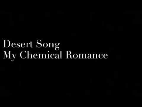 My Chemical Romance: Desert Song (Lyrics)