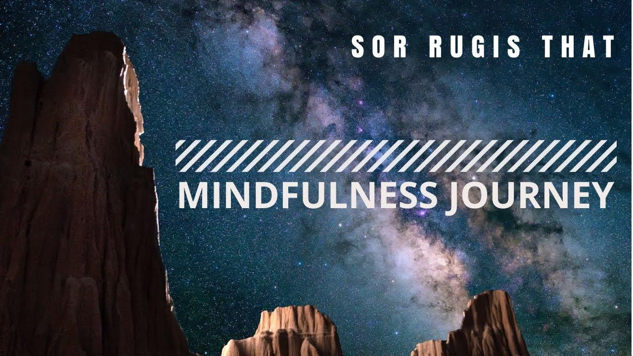 Sor Rugis That - Mindfulness Journey.
