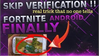 FINALLY Play FORTNITE On Android ! SKIP THE VERIFICATION | SECRET TRICK NO ONE TELLS|