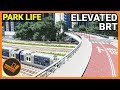 Elevated Brt - Park Life Part 38