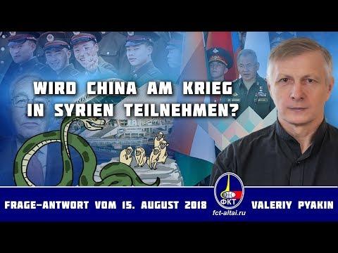 Wird China am Krieg in Syrien teilnehmen? (Valeriy Pyakin 15.08.2018)
