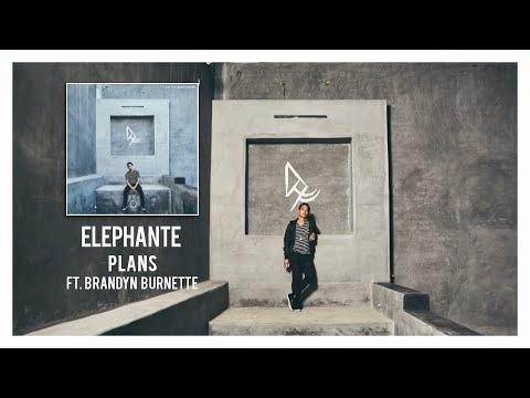 Elephante - Plans (ft. Brandyn Burnette)