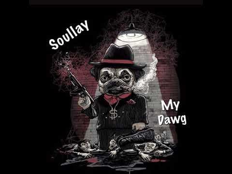 SOULLAY- My Dawg [LIL BABY- MY DAWG REMIX]