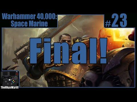 Warhammer 40,000 Space Marine Playthrough | Part 23 [Final] |
