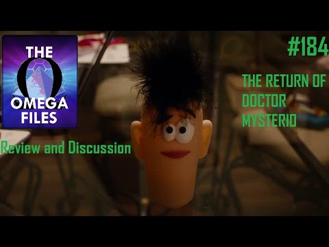 THE OMEGA FILES #184 - THE RETURN OF DOCTOR MYSTERIO